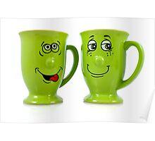 One mug says to another mug... Poster