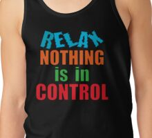 relax... Tank Top