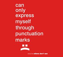 Can only express myself through punctuation marks :( Unisex T-Shirt