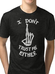 I don't Trust me Either Tri-blend T-Shirt