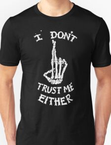 I don't Trust me Either T-Shirt