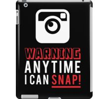 warning anytime i can snap iPad Case/Skin