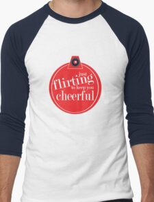 Just flirting to keep you cheerful Men's Baseball ¾ T-Shirt