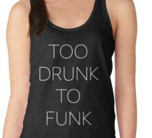 Too Drunk to Funk Women's Tank Top