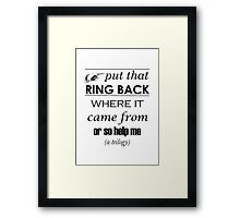 Put That Ring Back Framed Print