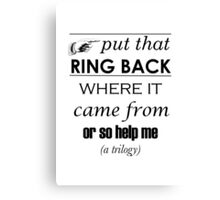 Put That Ring Back Canvas Print