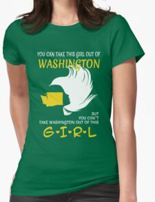 You Can Take This Girl Out Of Washington But You Can't Take Washington Out Of This Girl - Custom Tshirt T-Shirt