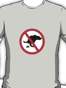 DOG NO POOP ROAD SIGN T-Shirt