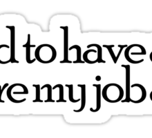I used to have a life before my job ate it Sticker