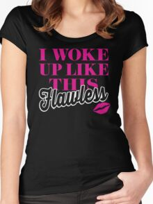 I Woke Up Like This  Women's Fitted Scoop T-Shirt