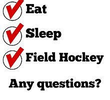 Eat Sleep Field Hockey Checklist by GiftIdea