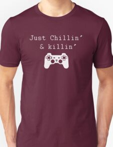 Chillin' & Killin' (Pixel white) Unisex T-Shirt