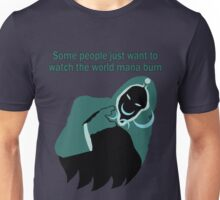 Some people just want to watch the world mana burn (Jace) Unisex T-Shirt