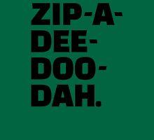 Zip-A-Dee-Doo-Dah. Unisex T-Shirt