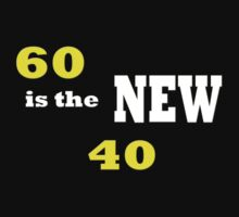 60 is the new 40/   Products Design  Baby Tee