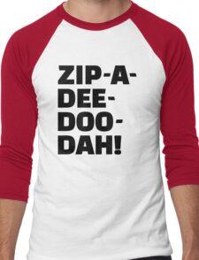 Zip-A-Dee-Doo-Dah! Men's Baseball ¾ T-Shirt