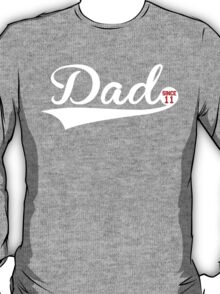 DAD SINCE 11 T-Shirt