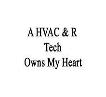 A HVAC & R Tech Owns My Heart  by supernova23