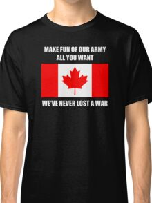 We've never lost a war Classic T-Shirt