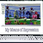 My Means Of Expression by Ann Morgan