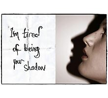 My friend, the shadow. Photographic Print