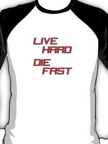 Live Hard Die Fast T-Shirt