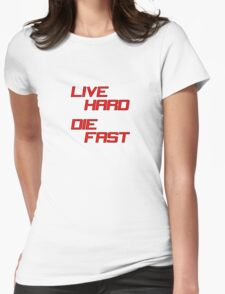 Live Hard Die Fast Womens Fitted T-Shirt