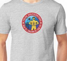 Tulsa Multicopters ~ Fly It, Crash It, Fix It! Unisex T-Shirt