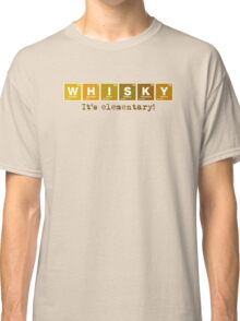 Whisky - It's Elementary! Classic T-Shirt