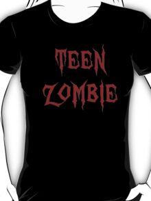 TEEN ZOMBIE T-Shirt