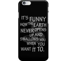 It's Funny how….  iPhone Case/Skin