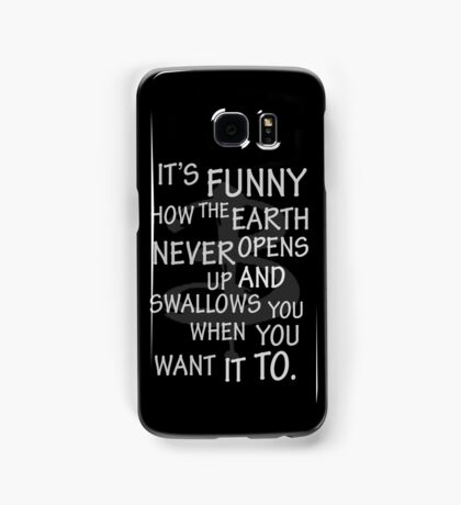 It's Funny how….  Samsung Galaxy Case/Skin