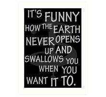 It's Funny how….  Art Print