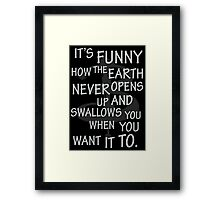 It's Funny how….  Framed Print