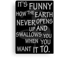 It's Funny how….  Canvas Print