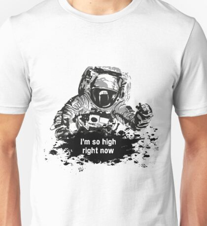 Astronaut - I'm so high right now  Unisex T-Shirt