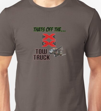 Off the Tow Truck Unisex T-Shirt