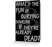 What's The Fun…. Greeting Card