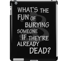 What's The Fun…. iPad Case/Skin