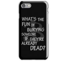 What's The Fun…. iPhone Case/Skin