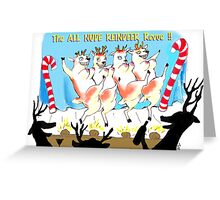 "The ""All Nude"" Reindeer Revue!! Greeting Card"