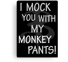 I Mock You…. Canvas Print