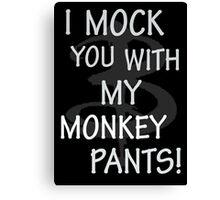 I Mock You…. Canvas Print