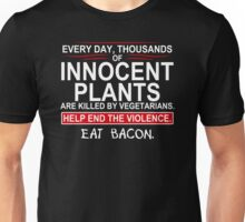 Every Day Thousands Of Innocent Plants Are Killed By Vegetarians Mens Womens Hoodie / T-Shirt Unisex T-Shirt