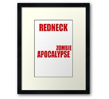 Everyone Makes Fun Of The Redneck Until The Zombie Apocalypse Mens Womens Hoodie / T-Shirt Framed Print
