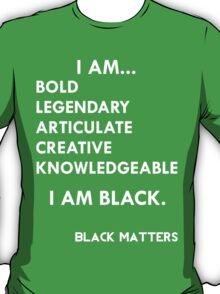 I AM BLACK T-Shirt