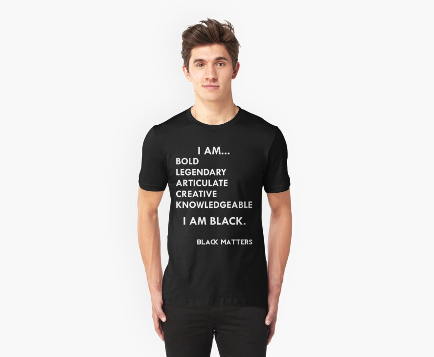 I AM BLACK by BlackMatters