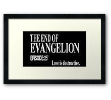 Ep.25 Love is destructive. Framed Print