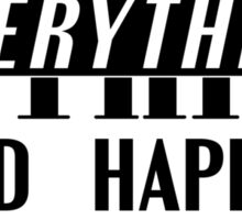 Nothing good happens...  Sticker