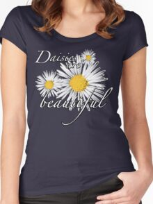 Daisies are beautiful Women's Fitted Scoop T-Shirt